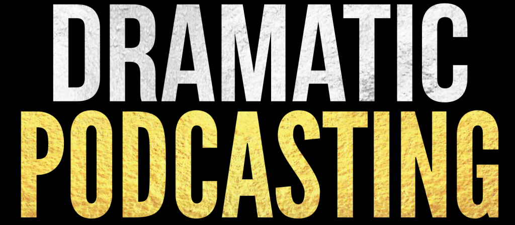 Dramatic Podcasting 16x7