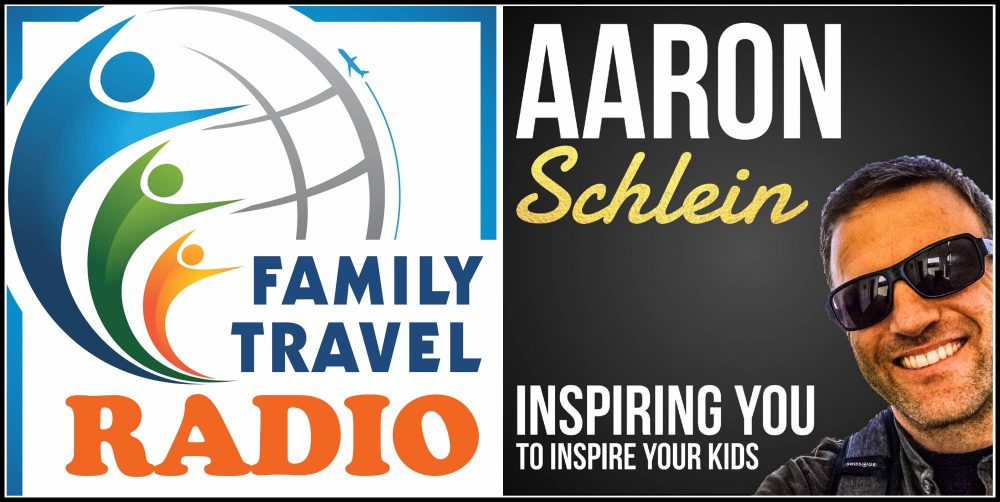 Family Travel Radio hosted by Aaron Schlein