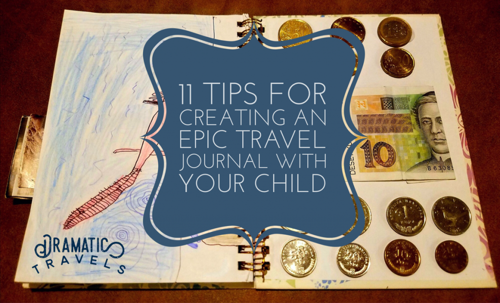 11 tips for creating an epic travel journal with your child- Create an epic travel journal with your kids - Kiernan Andrews - AaronSchlein.com